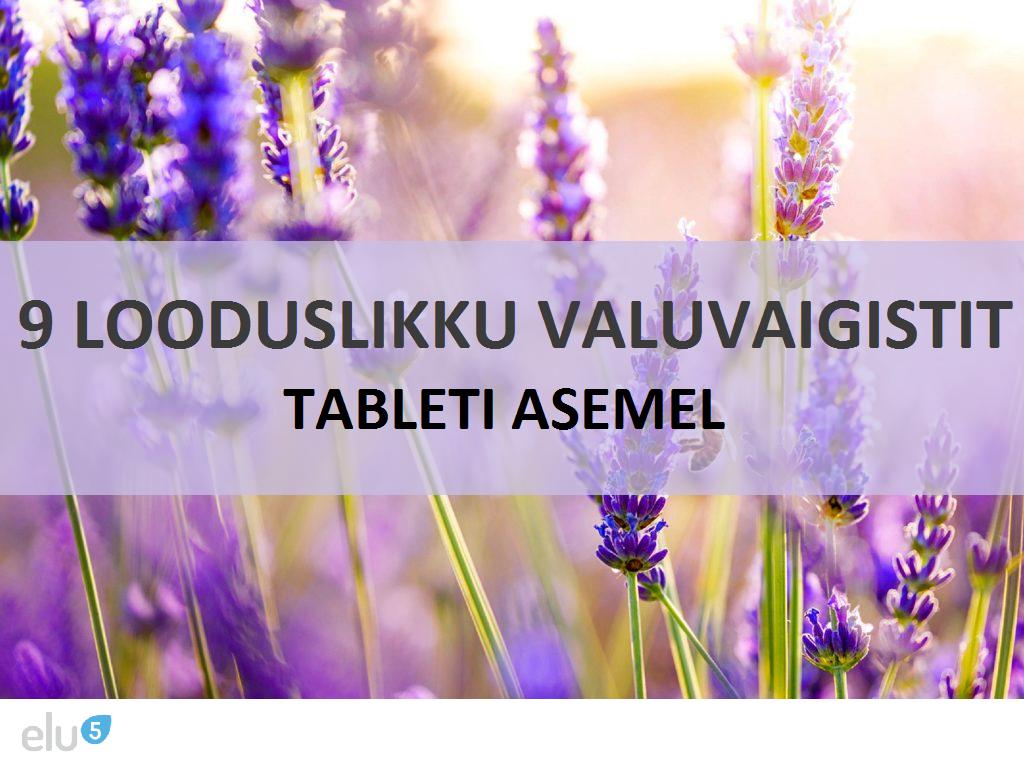Elu5-9 valu vaigistavat taime tableti asemel3