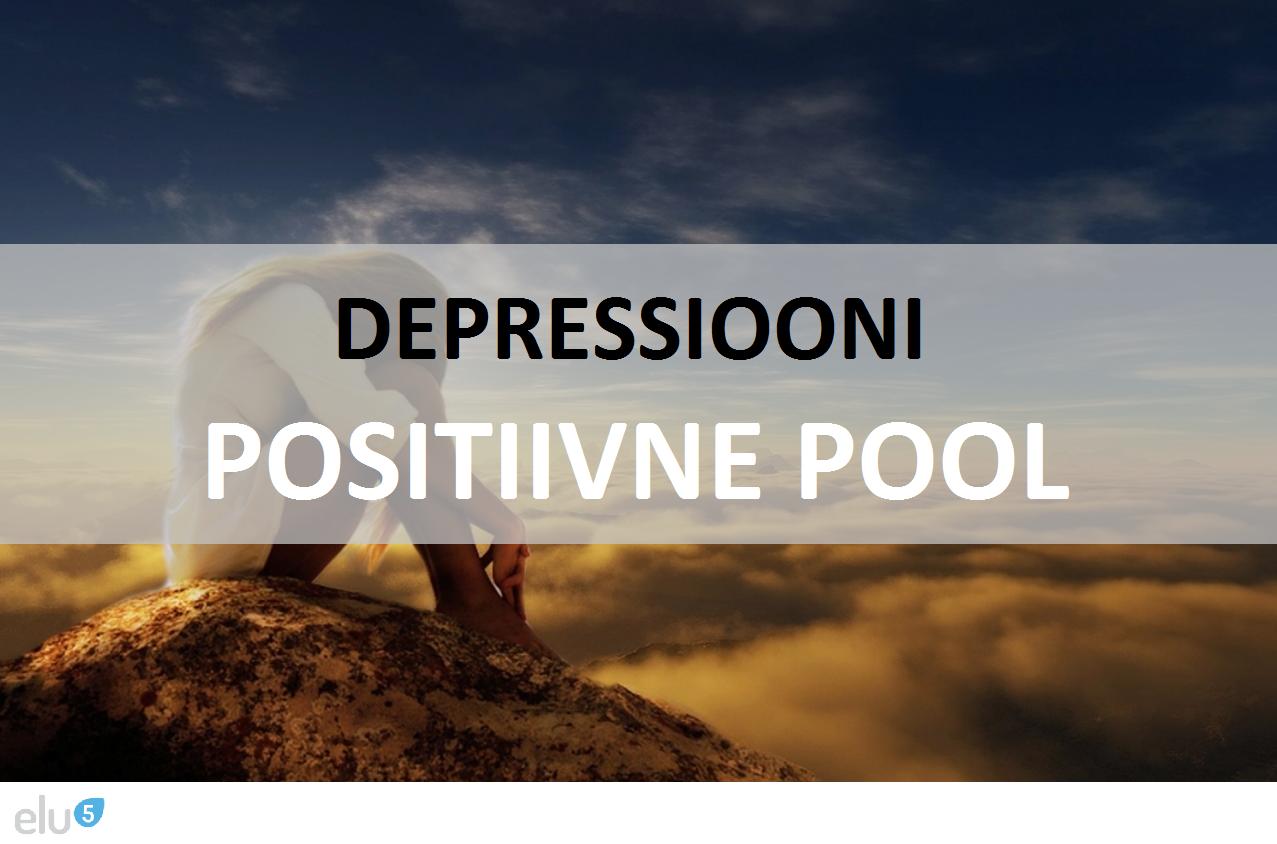 Elu5-Depressiooni positiivne pool