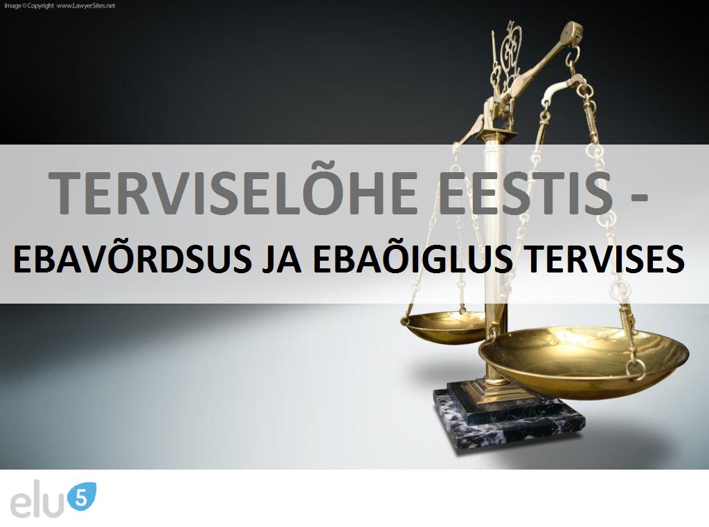 Elu5-Terviselõhe-Eestis-ebavõrdsus-ja-ebaõiglus-tervises