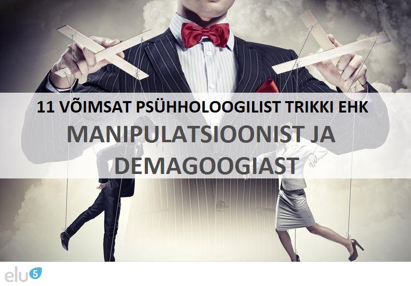 Elu5-11 trikki kuidas saavutada mida tahad ehk manipulatsioonist ja demagoogiast2