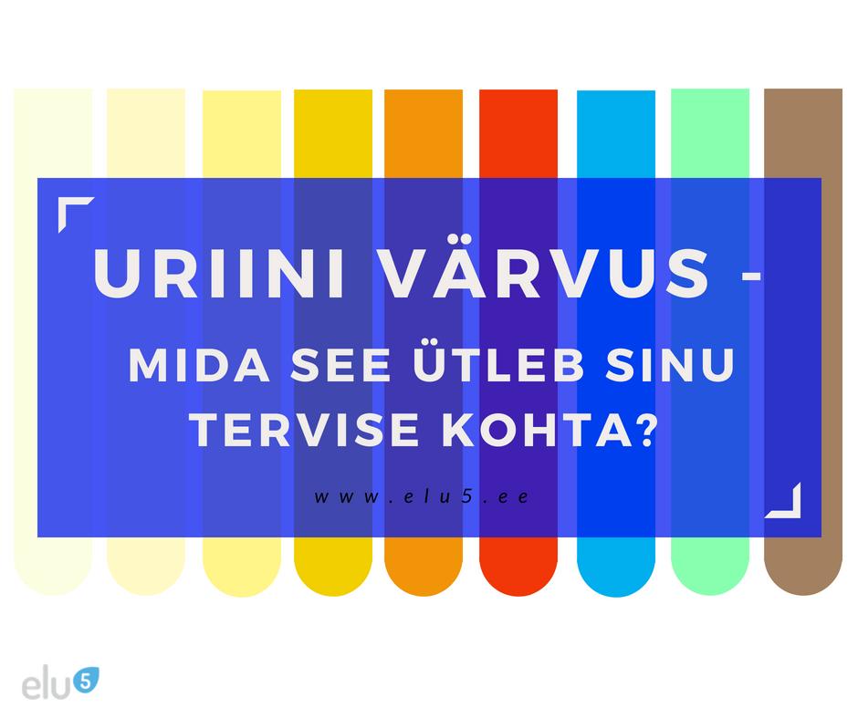 Elu5 - Uriini värvus, mida see ütleb sinu tervise kohta