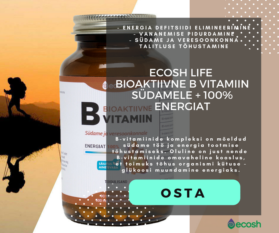 Ecosh_Life_Bioaktiivne B vitamiin südamele + 100% energiat