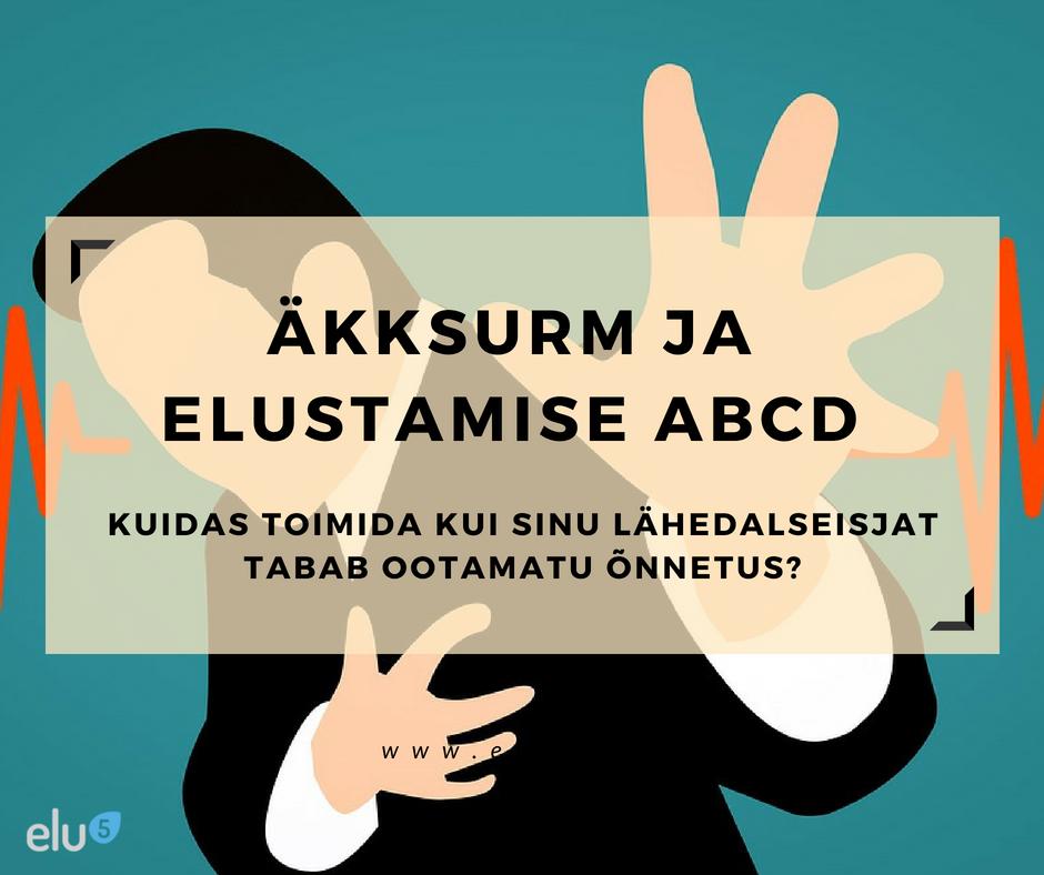 Elu5 - Äkksurm ja elustamise ABCD-kuidas toimida kui sinu lähedalseisjat tabab ootamatu õnnestus